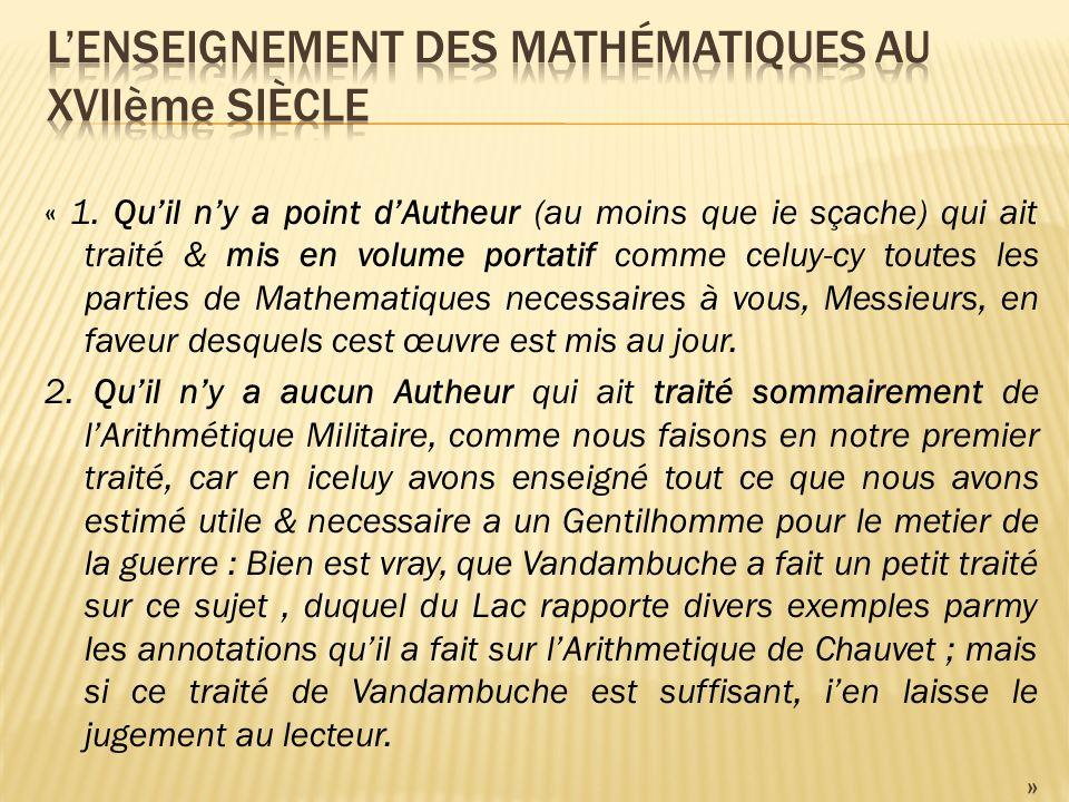 « 1. Quil ny a point dAutheur (au moins que ie sçache) qui ait traité & mis en volume portatif comme celuy-cy toutes les parties de Mathematiques nece