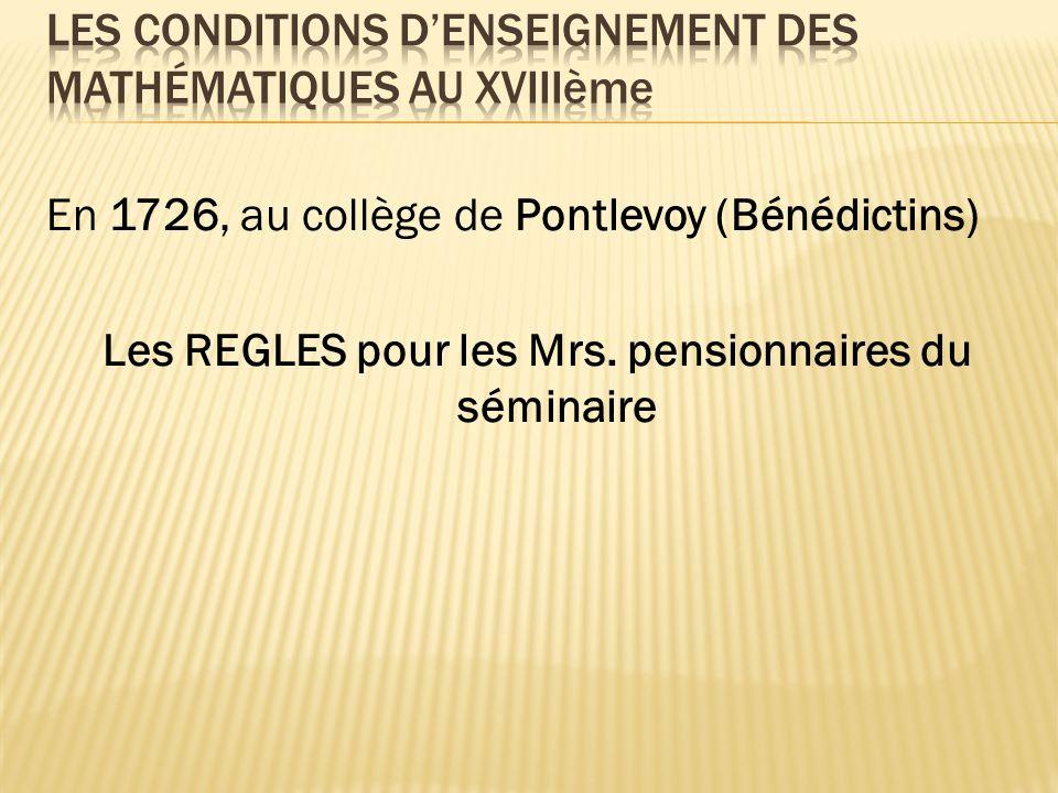 En 1726, au collège de Pontlevoy (Bénédictins) Les REGLES pour les Mrs. pensionnaires du séminaire