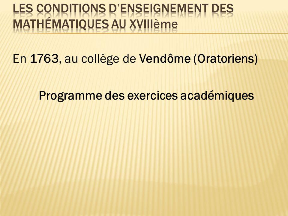 En 1763, au collège de Vendôme (Oratoriens) Programme des exercices académiques