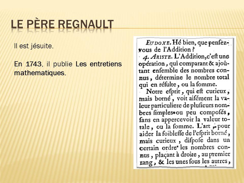 Il est jésuite. En 1743, il publie Les entretiens mathematiques.