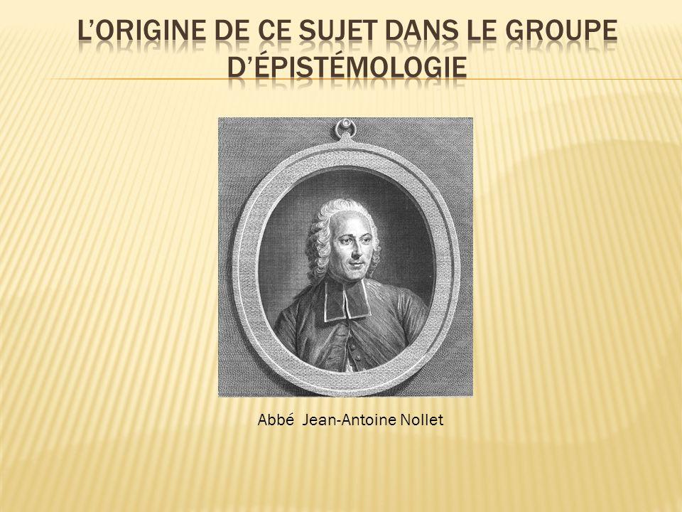 L abbé Nollet avait ouvert dès 1735 à Paris un cours de physique expérimentale dont le succès était prodigieux et dont les auditeurs étaient des hommes et des femmes de tout âge et de toutes conditions.