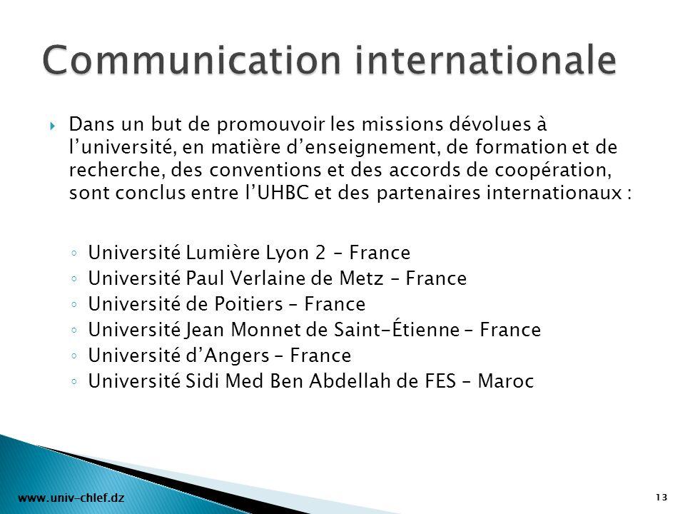 Dans un but de promouvoir les missions dévolues à luniversité, en matière denseignement, de formation et de recherche, des conventions et des accords