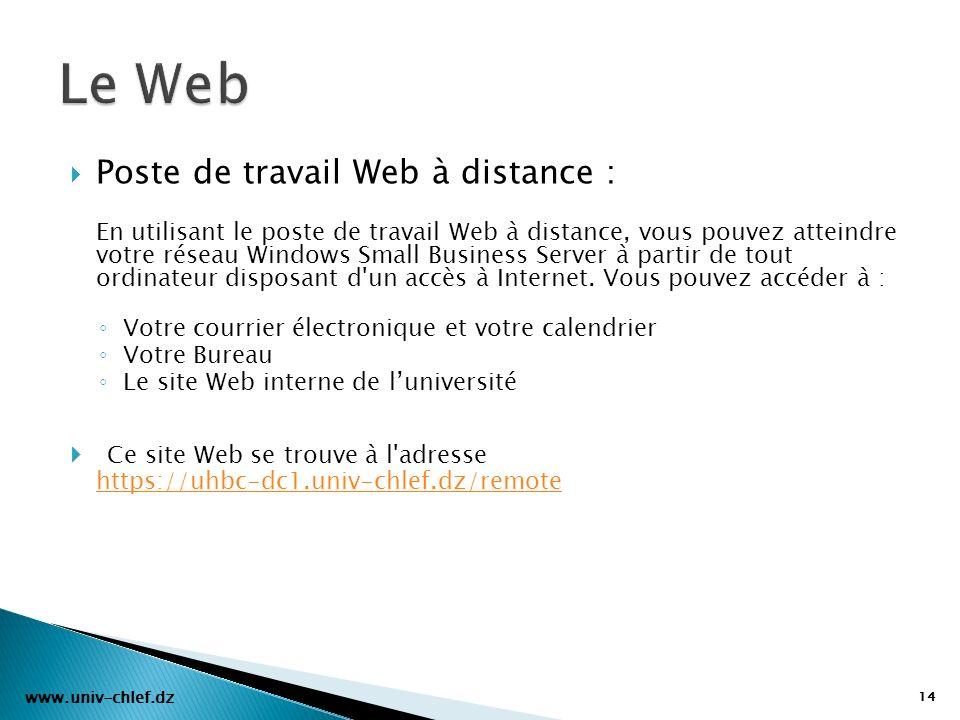 Poste de travail Web à distance : En utilisant le poste de travail Web à distance, vous pouvez atteindre votre réseau Windows Small Business Server à