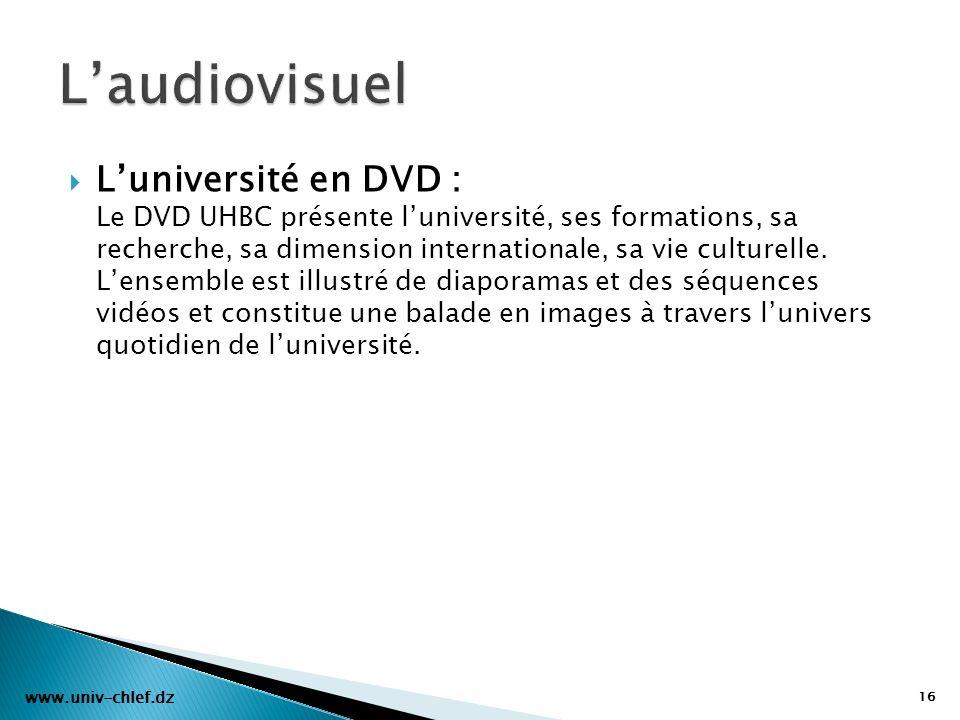 Luniversité en DVD : Le DVD UHBC présente luniversité, ses formations, sa recherche, sa dimension internationale, sa vie culturelle. Lensemble est ill