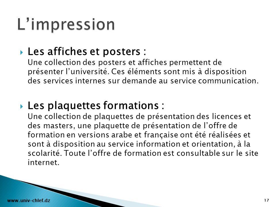 Les affiches et posters : Une collection des posters et affiches permettent de présenter luniversité. Ces éléments sont mis à disposition des services