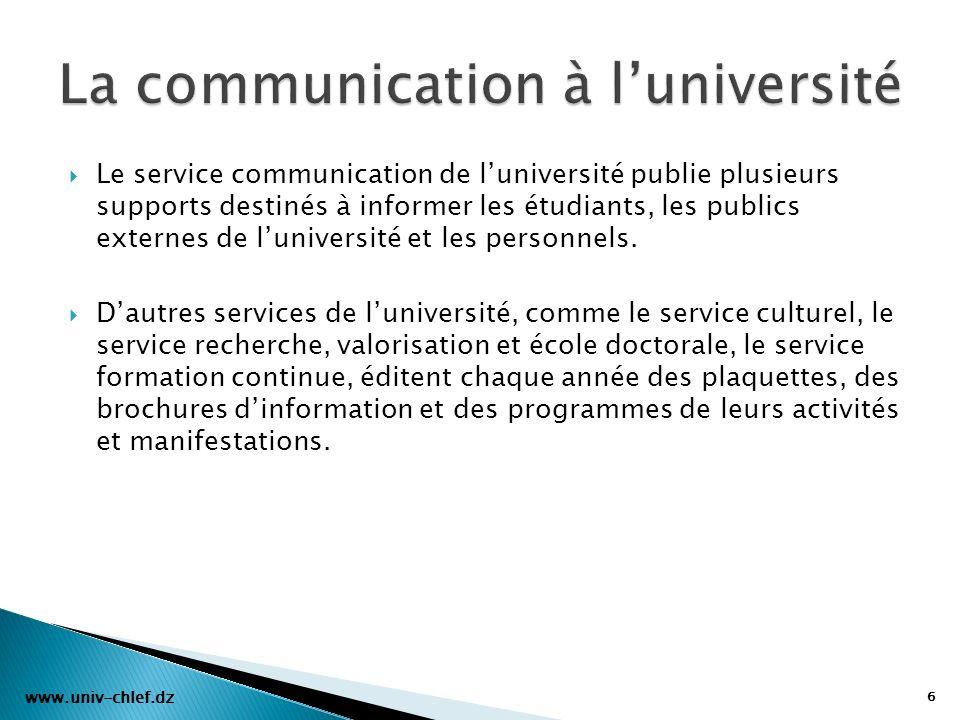 Le service communication de luniversité publie plusieurs supports destinés à informer les étudiants, les publics externes de luniversité et les person