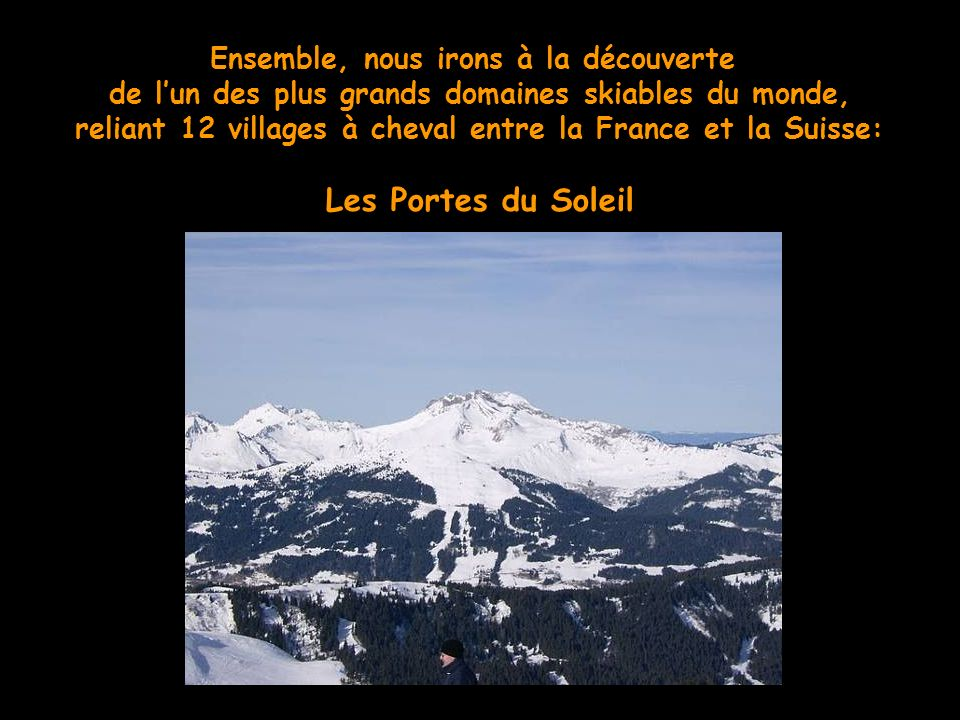 Voyage de ski Les Alpes dune frontière à lautre, entre France et Suisse Les Portes du Soleil, Janvier 2014