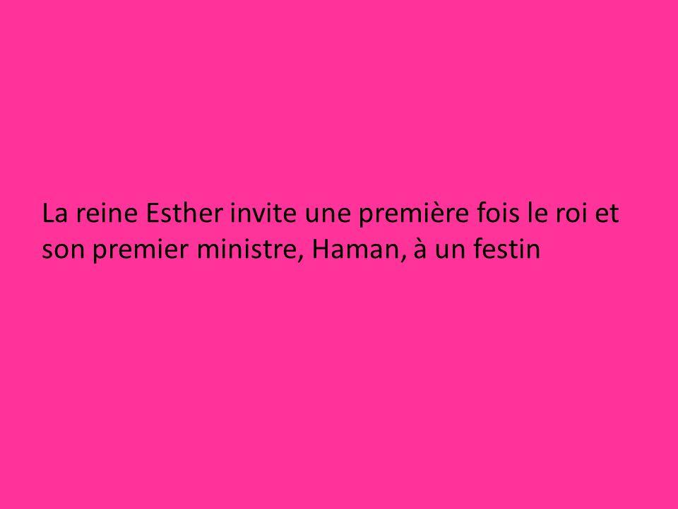 La reine Esther invite une première fois le roi et son premier ministre, Haman, à un festin