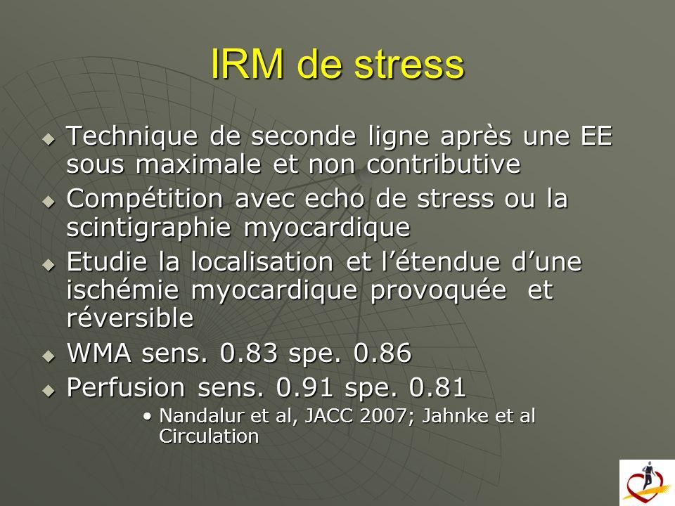 IRM de stress Technique de seconde ligne après une EE sous maximale et non contributive Technique de seconde ligne après une EE sous maximale et non c