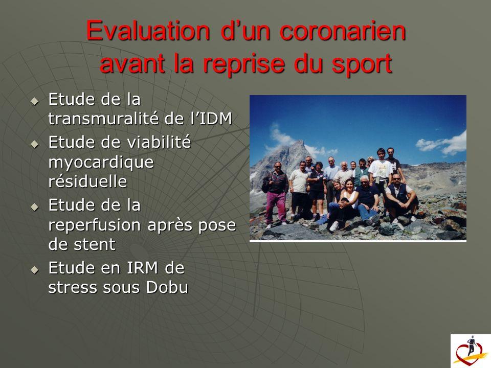 Evaluation dun coronarien avant la reprise du sport Etude de la transmuralité de lIDM Etude de la transmuralité de lIDM Etude de viabilité myocardique