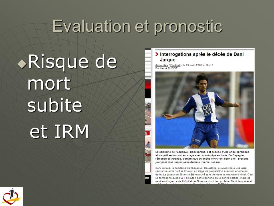 Evaluation et pronostic Risque de mort subite Risque de mort subite et IRM et IRM