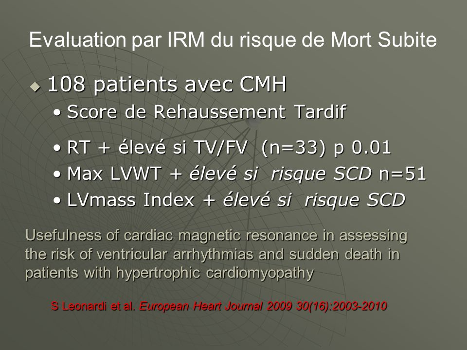 108 patients avec CMH 108 patients avec CMH Score de Rehaussement TardifScore de Rehaussement Tardif RT + élevé si TV/FV (n=33) p 0.01RT + élevé si TV