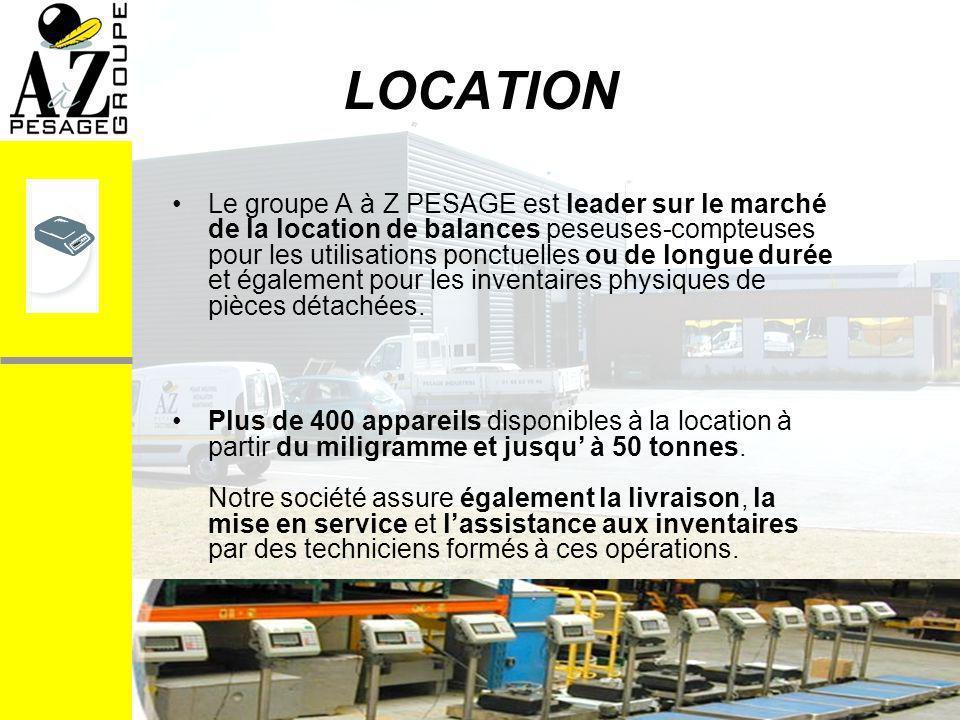LOCATION Le groupe A à Z PESAGE est leader sur le marché de la location de balances peseuses-compteuses pour les utilisations ponctuelles ou de longue durée et également pour les inventaires physiques de pièces détachées.