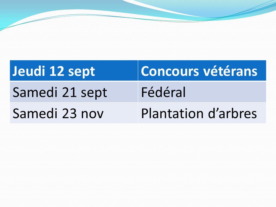 Jeudi 12 septConcours vétérans Samedi 21 septFédéral Samedi 23 novPlantation darbres