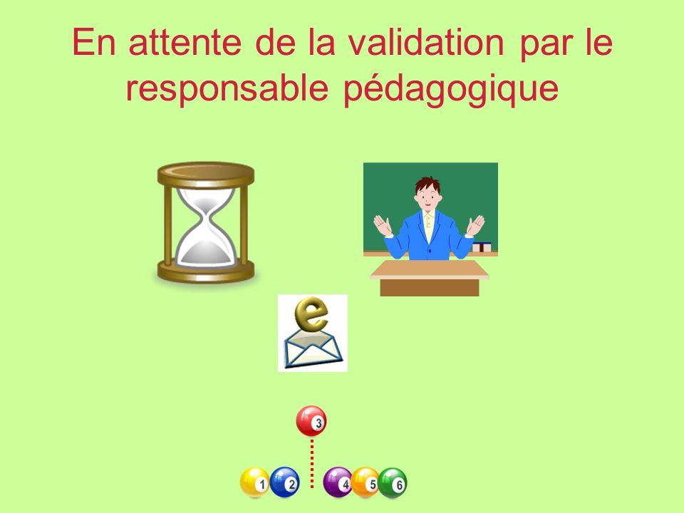 En attente de la validation par le responsable pédagogique