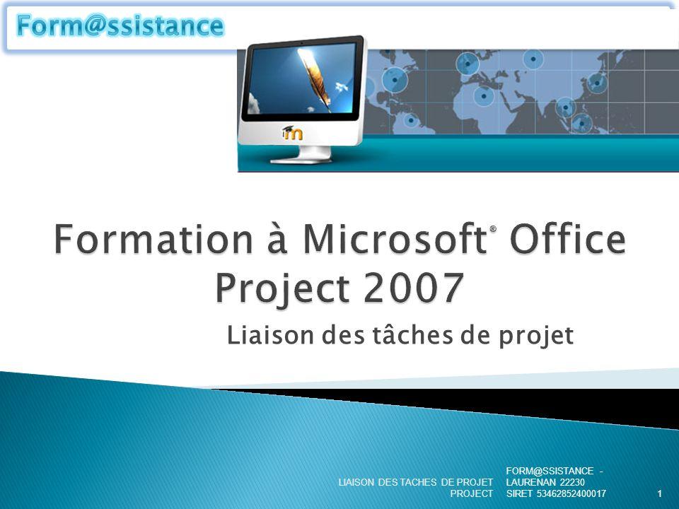 Liaison des tâches de projet FORM@SSISTANCE - LAURENAN 22230 SIRET 53462852400017 LIAISON DES TACHES DE PROJET PROJECT1