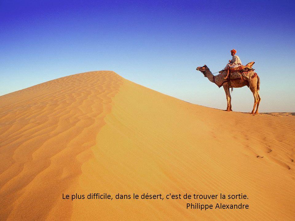 J ai toujours aimé le désert.On s assoit sur une dune de sable.