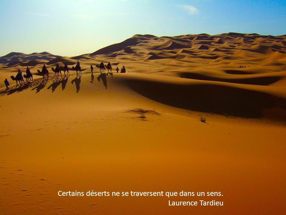 Dans une oasis, on n a rien, mais on ne manque de rien. Achille Tournier