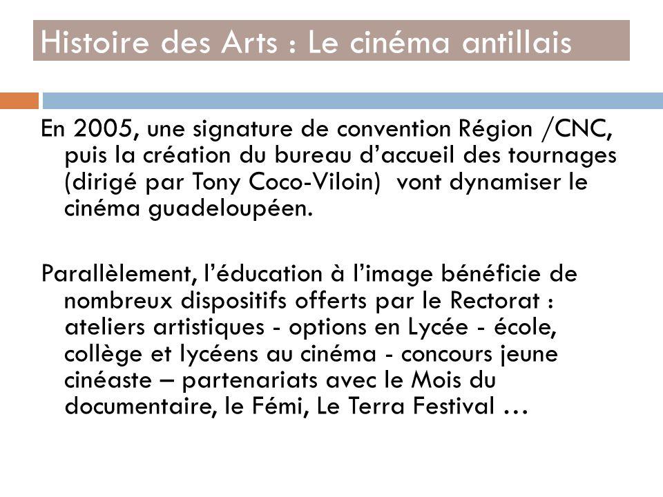 En 2005, une signature de convention Région /CNC, puis la création du bureau daccueil des tournages (dirigé par Tony Coco-Viloin) vont dynamiser le ci