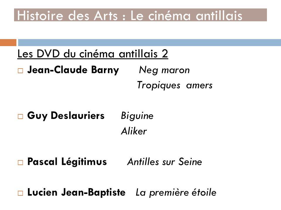 Les DVD du cinéma antillais 2 Jean-Claude Barny Neg maron Tropiques amers Guy Deslauriers Biguine Aliker Pascal Légitimus Antilles sur Seine Lucien Je