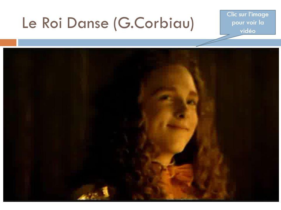 Le Roi Danse (G.Corbiau) Clic sur limage pour voir la vidéo