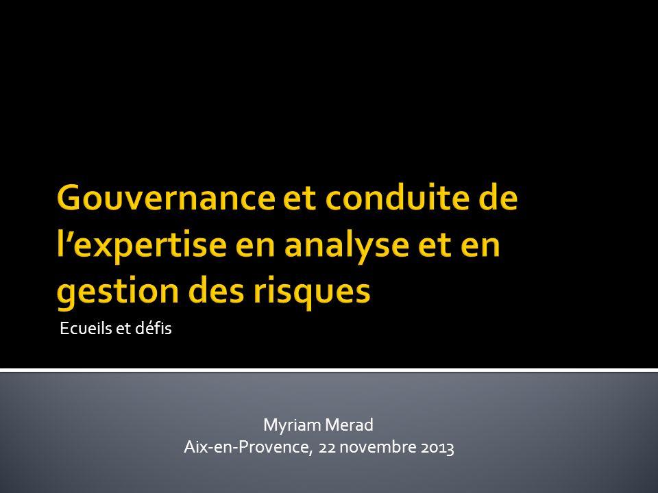 Ecueils et défis Myriam Merad Aix-en-Provence, 22 novembre 2013