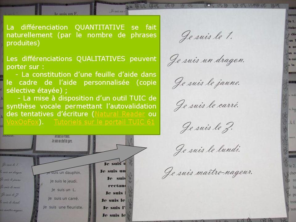 La différenciation QUANTITATIVE se fait naturellement (par le nombre de phrases produites) Les différenciations QUALITATIVES peuvent porter sur : - La