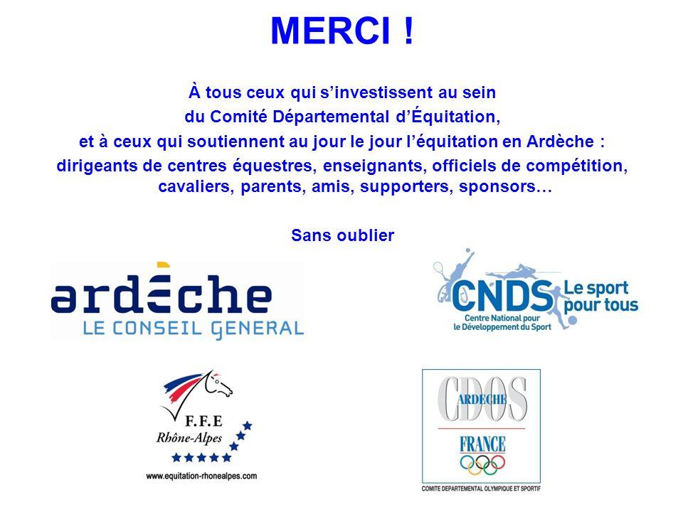 MERCI ! À tous ceux qui sinvestissent au sein du Comité Départemental dÉquitation, et à ceux qui soutiennent au jour le jour léquitation en Ardèche :