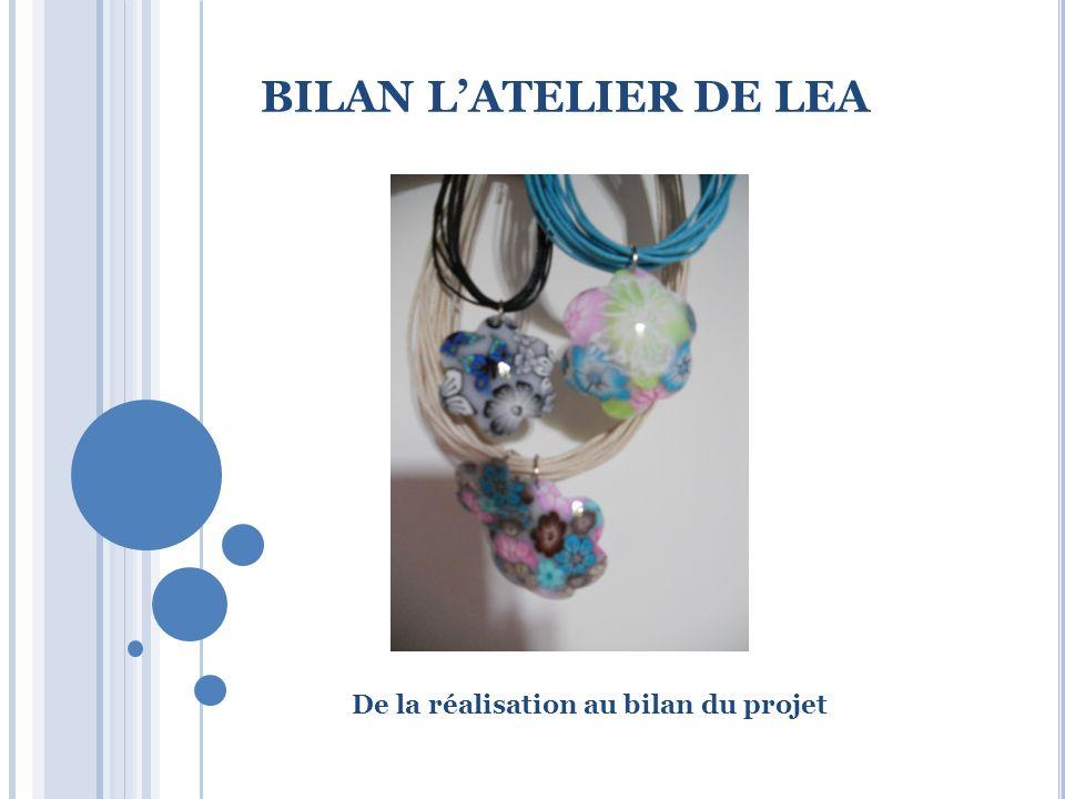 BILAN LATELIER DE LEA De la réalisation au bilan du projet