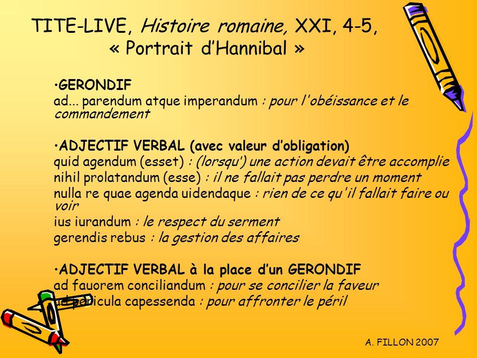A. FILLON 2007 GERONDIF ad... parendum atque imperandum : pour l'obéissance et le commandement ADJECTIF VERBAL (avec valeur dobligation) quid agendum