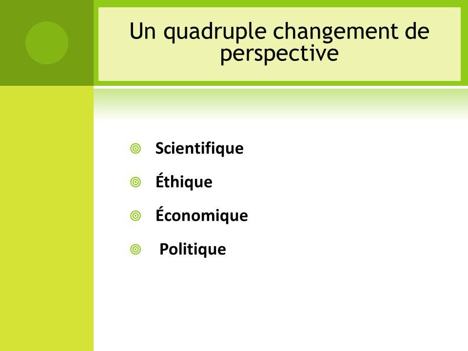 Scientifique Éthique Économique Politique Un quadruple changement de perspective