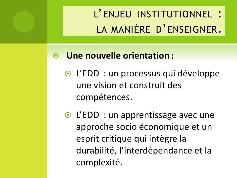 Une nouvelle orientation : LEDD : un processus qui développe une vision et construit des compétences.