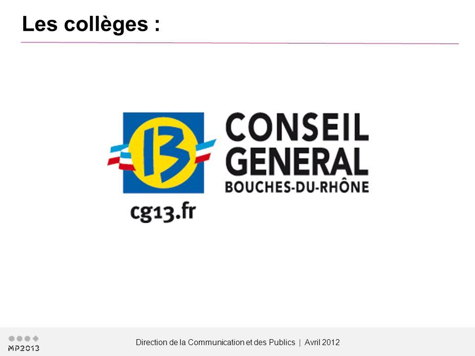 Direction de la Communication et des Publics | Avril 2012 Les collèges :