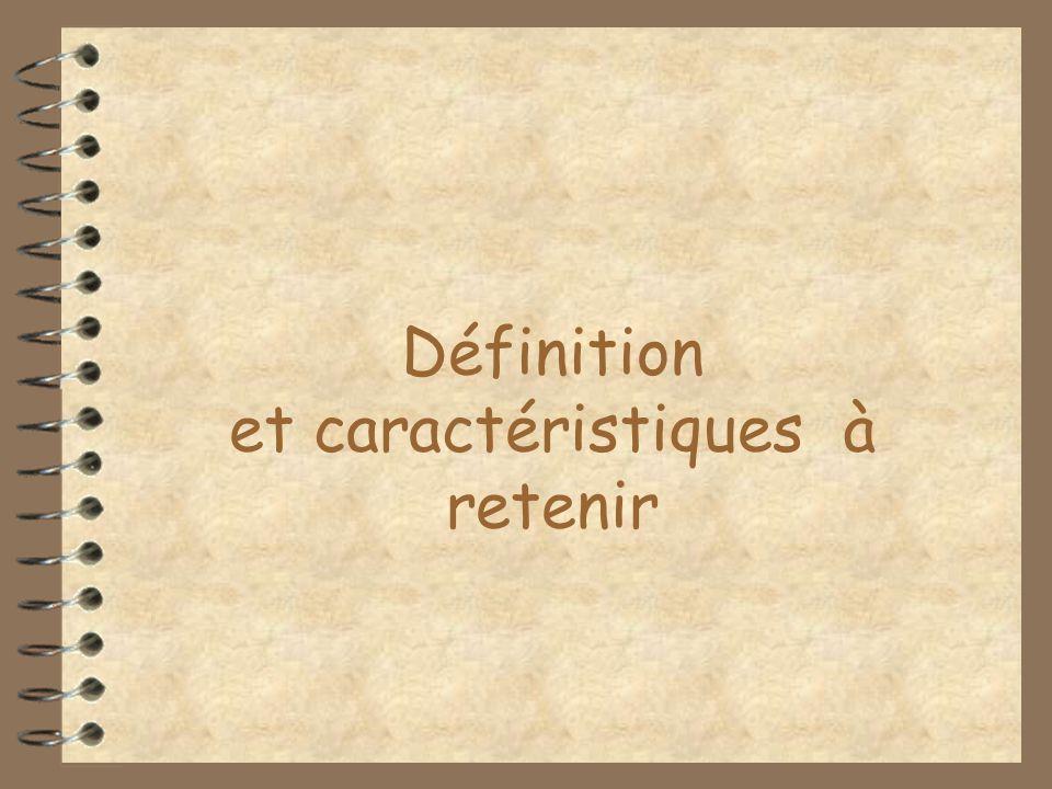 Définition et caractéristiques à retenir
