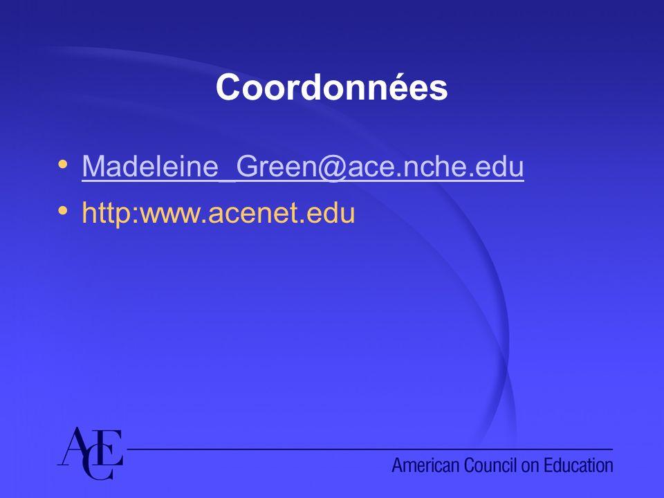 Coordonnées Madeleine_Green@ace.nche.edu http:www.acenet.edu