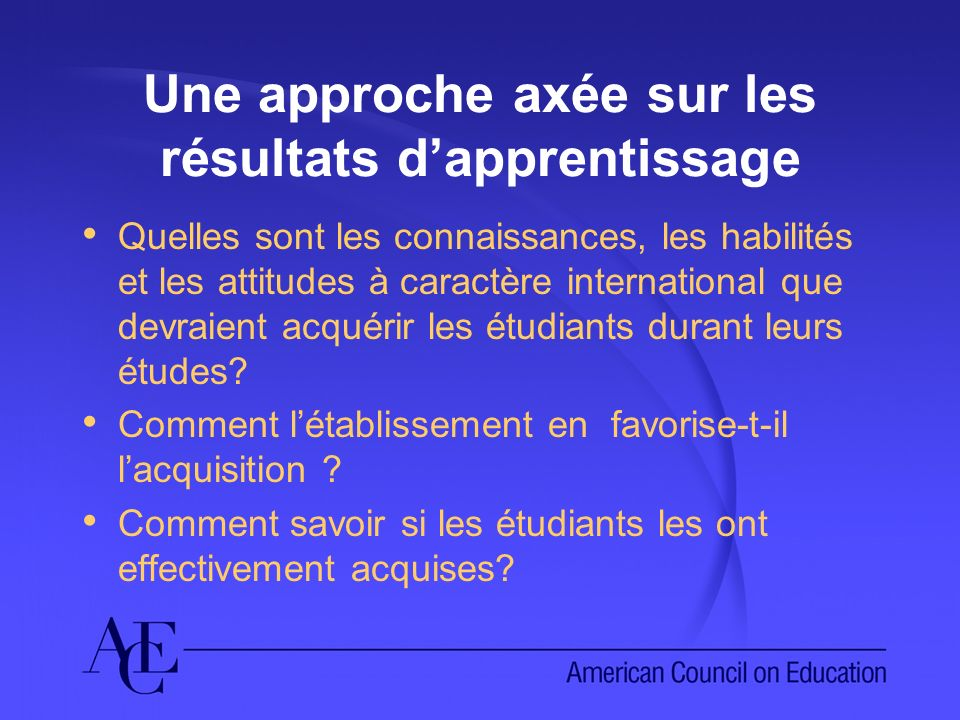 Définir et évaluer les résultats de lapprentissage international Objectifs détablissement vs objectifs dapprentissage des étudiants.