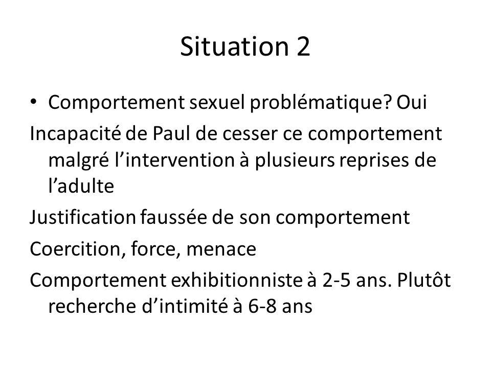 Situation 2 Comportement sexuel problématique.