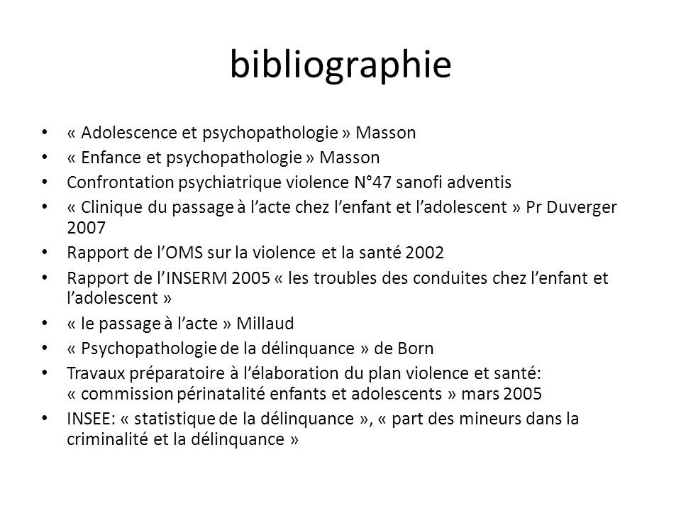 bibliographie « Adolescence et psychopathologie » Masson « Enfance et psychopathologie » Masson Confrontation psychiatrique violence N°47 sanofi adven