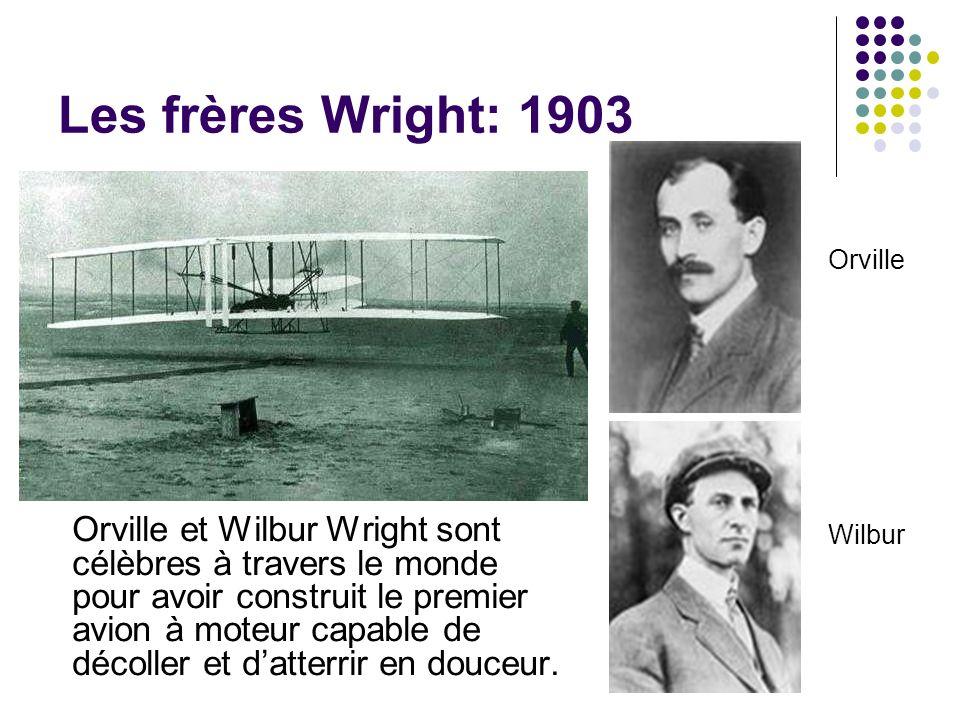 Les frères Wright: 1903 Orville et Wilbur Wright sont célèbres à travers le monde pour avoir construit le premier avion à moteur capable de décoller e