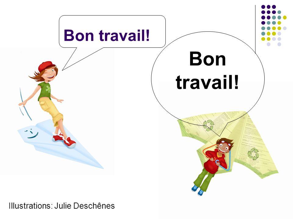 Bon travail! Illustrations: Julie Deschênes