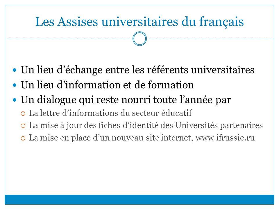 Les Assises universitaires du français Un lieu déchange entre les référents universitaires Un lieu dinformation et de formation Un dialogue qui reste