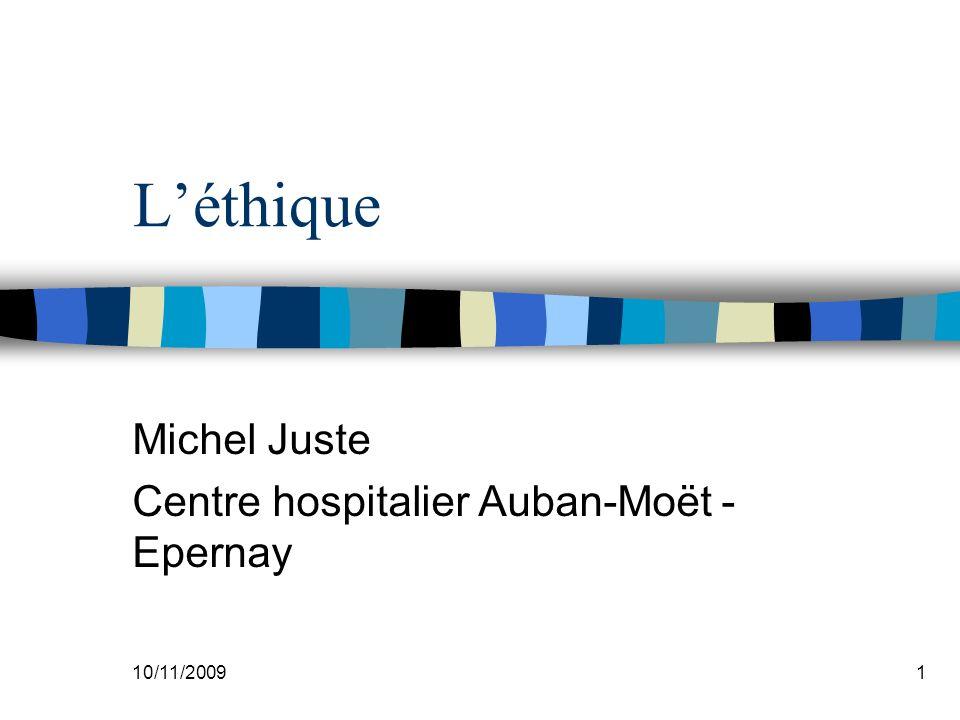 10/11/20091 Léthique Michel Juste Centre hospitalier Auban-Moët - Epernay