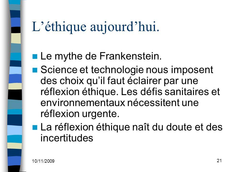 10/11/2009 21 Léthique aujourdhui.Le mythe de Frankenstein.