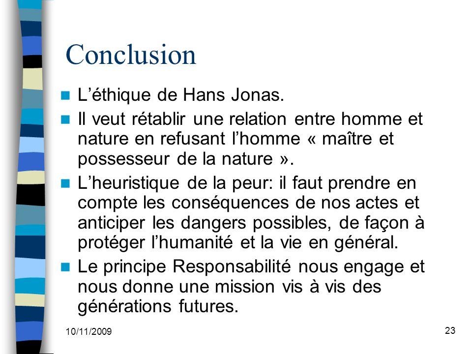 10/11/2009 23 Conclusion Léthique de Hans Jonas.