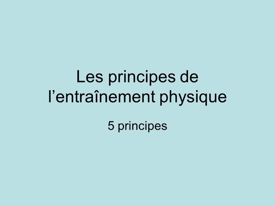Les principes de lentraînement physique 5 principes