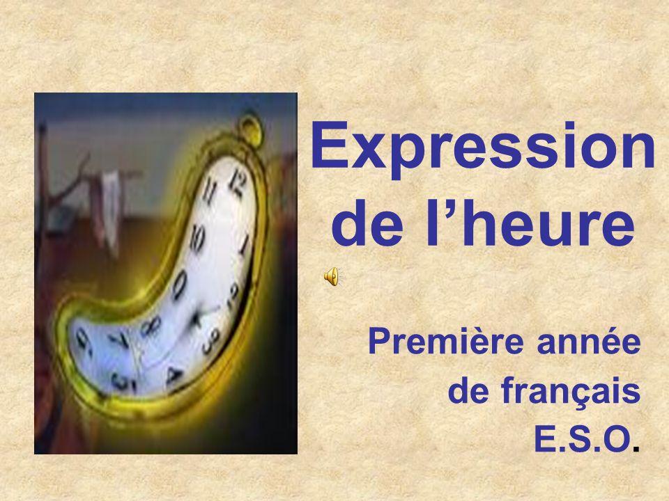 Expression de lheure Première année de français E.S.O.