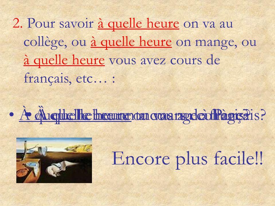 Comment on demande lheure en français? Il y a deux questions possibles: 1. Pour savoir lheure précise: Quelle heure est-il? Facile, hein?