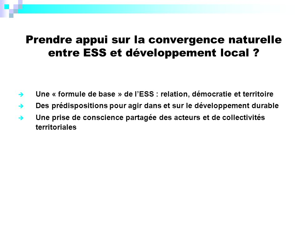 Prendre appui sur la convergence naturelle entre ESS et développement local .