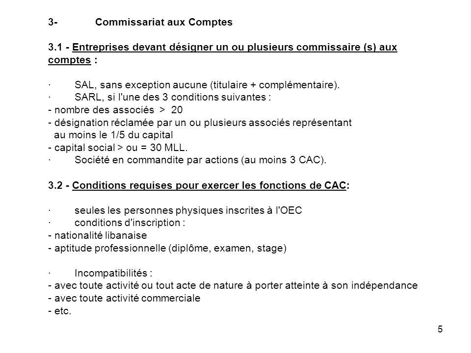 5 3-Commissariat aux Comptes 3.1 - Entreprises devant désigner un ou plusieurs commissaire (s) aux comptes : · SAL, sans exception aucune (titulaire + complémentaire).