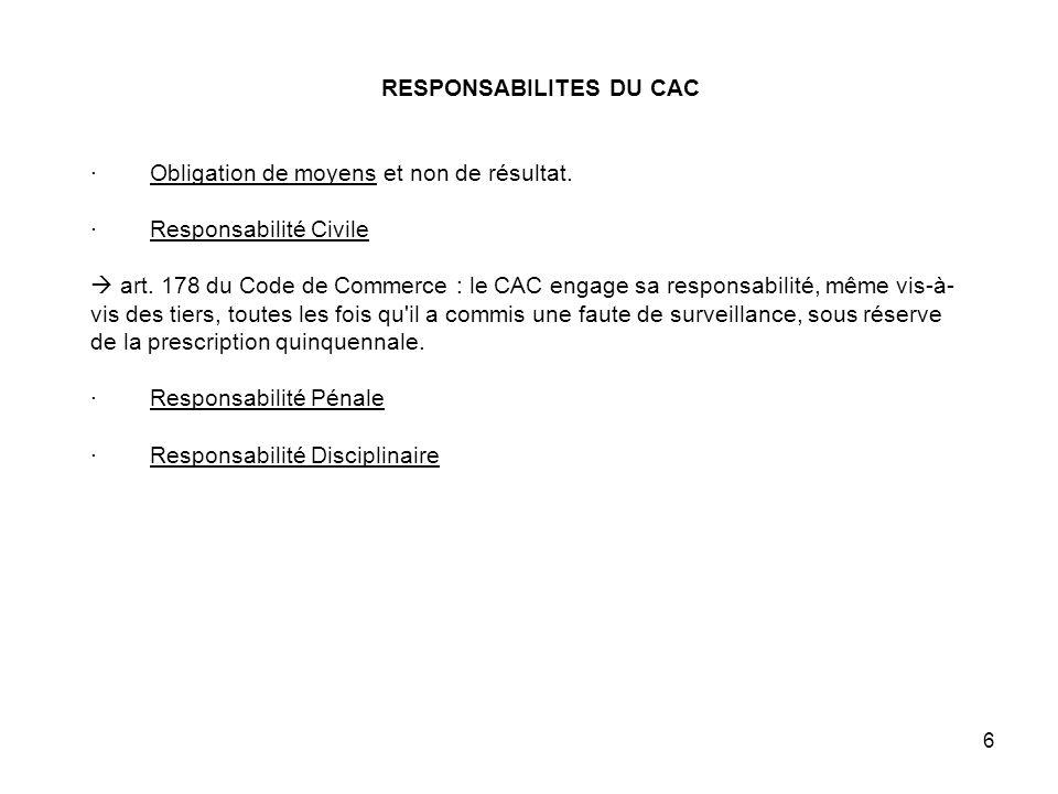 6 RESPONSABILITES DU CAC · Obligation de moyens et non de résultat.